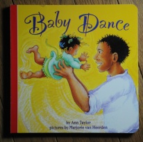 Baby Dance by Ann Taylor, illustrated by Marjorie van Heerden.
