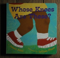 Whose Knees Are These by Jabari Asim, illustrated by LeUyen Pham.
