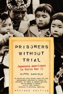 Prisoners Without Trial by Roger Daniels.